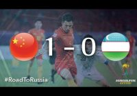 China 1:0 Uzbekistan (2018 FIFA World Cup Qualifiers)