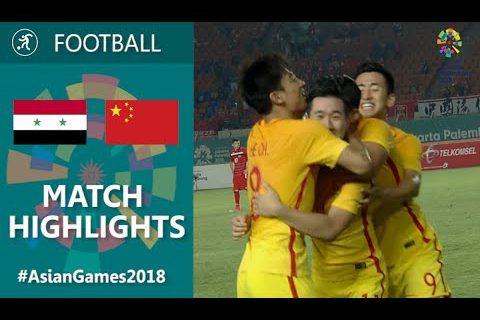 China U23 3:0 Syria U23 Asian Games 2018